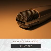 That Sounds Good — Lenny Dee