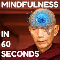 Mindfulness in 60 Seconds — Nipun Aggarwal