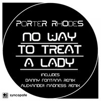 No Way To Threat A Lady — Porter Rhodes