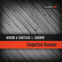 Forgotten Dreams — Cartesis, W4cko, W4cko & Cartesis feat. Casaya, Casaya