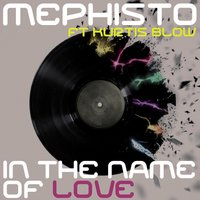 In the Name of Love — Kurtis Blow, Mephisto