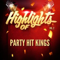 Highlights of Party Hit Kings, Vol. 2 — Party Hit Kings
