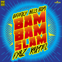 Bam Bam Slam - Single — Beverly Hills Boys feat. Vybz Kartel