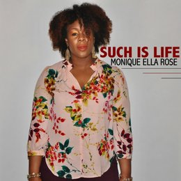 Such Is Life — Monique Ella Rose