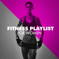 Fitness Playlist for Women — Fitness Workout Hits