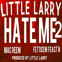 Hate Me 2 — Little Larry