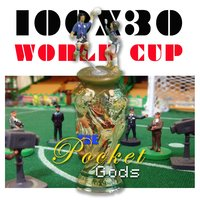 100X30 World Cup — The Pocket Gods