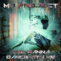 You Wanna Dance with Me — MD Project