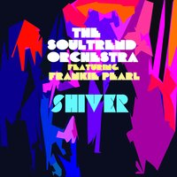Shiver — The Soultrend Orchestra, Frankie Pearl