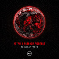 Burning Stones — Astrix & Freedom Fighters