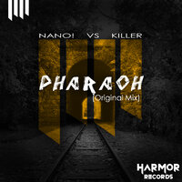 Pharaoh — NANO!, Killer