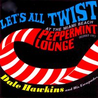 Let's All Twist....At the Miami Beach Peppermint Lounge! — Dale Hawkins