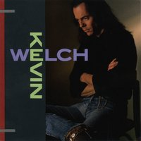 Kevin Welch — Kevin Welch