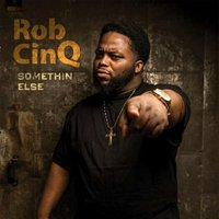 Somethin Else — Rob Cin Q