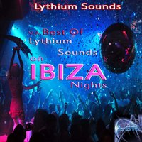 Best of Lythium Sounds on Ibiza Nights — Lythium Sounds
