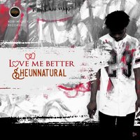Love Me Better — Sheun Natural