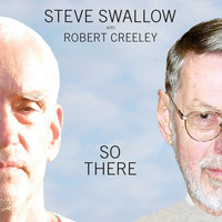 So There — Steve Swallow, Robert Creeley, Steve Kuhn, Cikada String Quartet