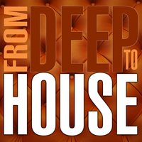 From Deep to House — сборник