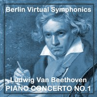 Ludwig Van Beethoven Piano Concerto No.1 — Berlin Virtual Symphonics