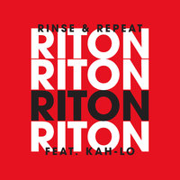 Rinse & Repeat — Riton