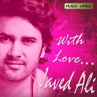 With Love - Javed Ali — Javed Ali