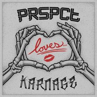 PRSPCT Loves Karnage — Dolphin, The Clamps, The Outside Agency, Deathmachine