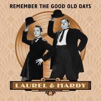 Remember the Good Old Days — Laurel, Hardy, Laurel & Hardy