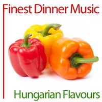 Finest Dinner Music: Hungarian Flavours — сборник