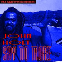 Say No More — John Holt