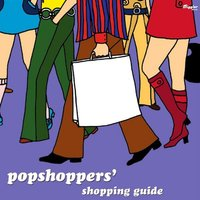 Popshoppers' Shopping Guide — Popshoppers