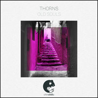 Old Souls — Thorns
