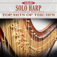 Top Hits of the 70's: Solo Harp — Katie Curley, Solo Sounds