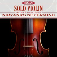 Nirvana Nevermind: Solo Violin — Dr. Sick