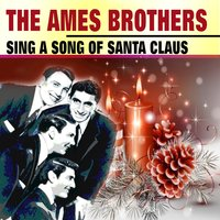 Sing a Song of Santa Claus — The Ames Brothers