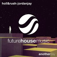 Another Day — Jordan Jay, Holl & Rush