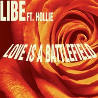 Love Is A Battlefield — Hollie, Libe