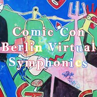 Comic Con — Berlin Virtual Symphonics