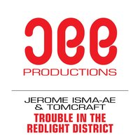 Trouble In The Redlight District — Tomcraft, Jerome Isma-Ae