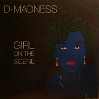 Girl on the Scene — D-Madness