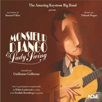 Monsieur Django et Lady Swing — Guillaume Gallienne, The Amazing Keystone Big Band, Stochelo Rosenberg, Didier Lockwood