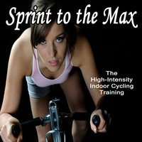 Sprint to the Max (The High-Intensity Indoor Cycling Training) — сборник