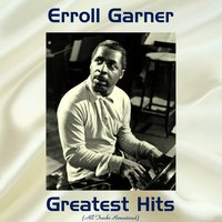 Erroll Garner Greatest Hits — Erroll Garner