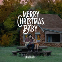 Merry Christmas, Baby — The Imaginaries