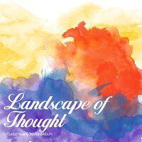 Landscape of Thought — 유니스 황 Eunice Hwang