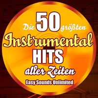 Die 50 größten Instrumental Hits aller Zeiten — Easy Sounds Unlimited