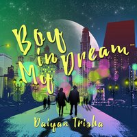 Boy in My Dream — Daiyan Trisha