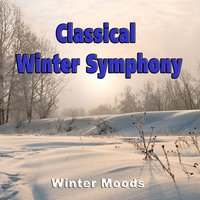 Classical Winter Symphony - Winter Moods — Mainzer Chamber Orchestra, Württemberg Chamber Orchestra, Musici Di San Marco, London Festival Choir And Orchestra, Radio Symphony Orchestra Luxemburg, Symphony Orchestra Radio Luxemburg & Slowakische Philharmonie