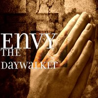 The Daywalker — Envy