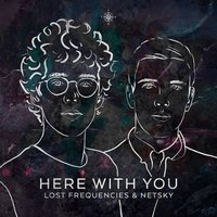 Here With You — Lost Frequencies, Netsky