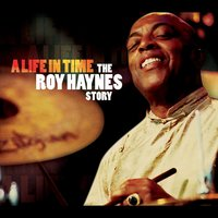A Life in Time - The Roy Haynes Story — сборник